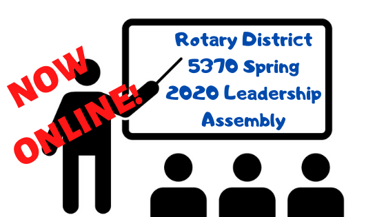 Copy of Rotary District 5370 Spring 2020 Learning Assembly